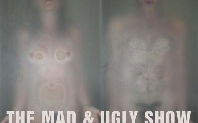 THE MAD AND UGLY SHOW